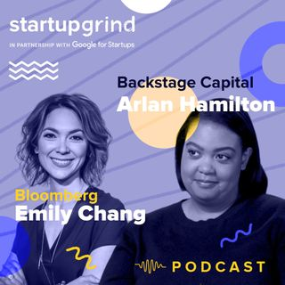 Breaking Rules While Breaking Ground. Arlan Hamilton (Backstage Capital) x Emily Chang (Bloomberg) @StartupGrind