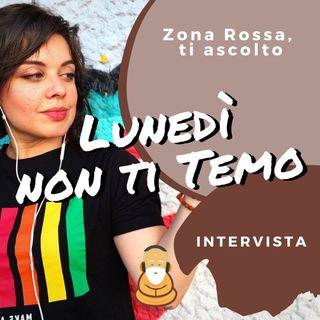 Intervista 1 - Zona Rossa, ti ascolto