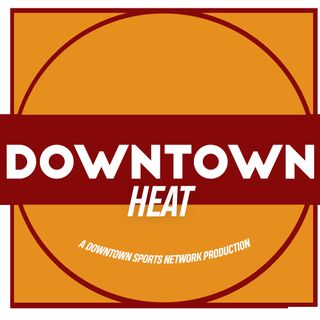 Downtown Heat Podcast