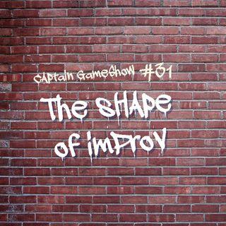 Episode 31: The Shape of Improv