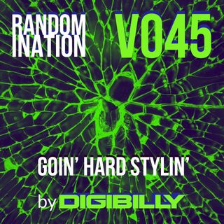 Randomination V045 - Goin' Hard Stylin'