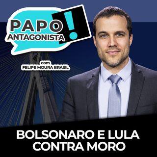 BOLSONARO E LULA CONTRA MORO - Papo Antagonista com Felipe Moura Brasil e general Brito
