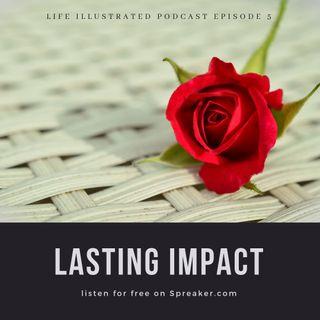 EPISODE 5 Lasting Impact