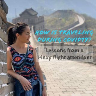 Episode 7: How Is Traveling During COVID19?