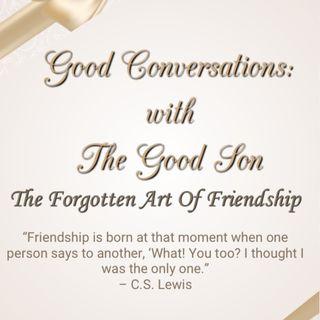 The Forgotten Art of Friendship