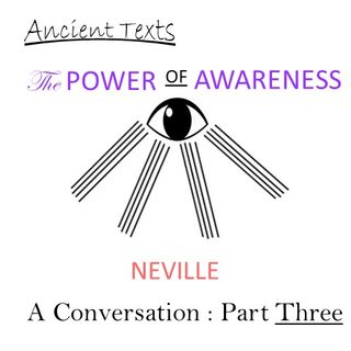 Neville Goddard - The Power of Awareness - A Conversation - Part 3