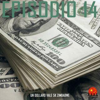 Episodio 14 - Un dollaro vale 5K Zimbabwe