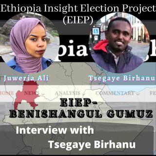EIEP Benishangul Gumuz: Interview with Tsegaye Birhanu