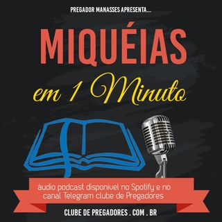 Bíblia em 1 Minuto EP39 - Miquéias