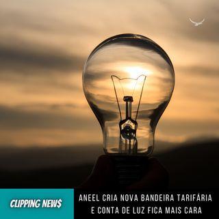 Aneel cria nova bandeira tarifária e conta de luz fica mais cara