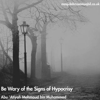 Be Wary of the Signs of Hypocrisy | Abu 'Atiyah Mahmoud bin Muhammad