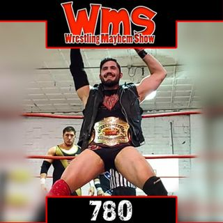 Super Saiyan Daniel Eads | Wrestling Mayhem Show 780