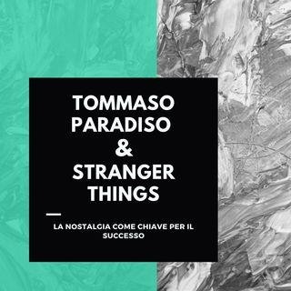 Tommaso Paradiso & Stranger Things - La nostalgia come chiave per il successo
