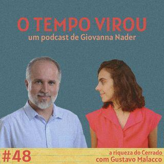 #48 As riquezas do Cerrado - com Gustavo Malacco