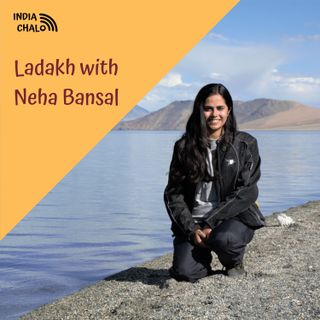 Ladakh with Neha Bansal