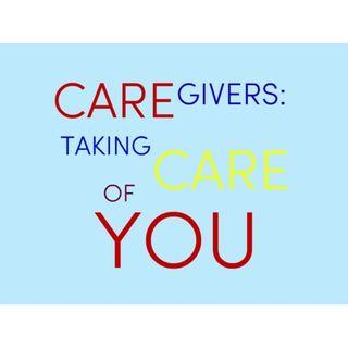 S2:E10 - Caregivers: Taking Care of You