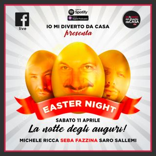 Easter Night - #iomidivertodacasa