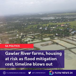 Gawler River flood mitigation cost blowout since last flood event, 7 years until substantial works - @FrankPangallo MLC for @SABest_Party