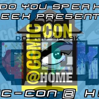 Do You Speak Geek Special: Comic-Con@Home