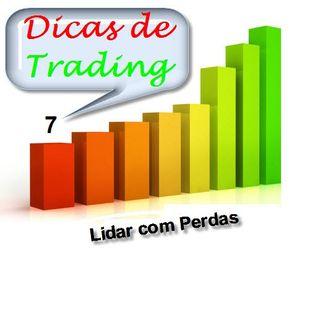 Dicas de Trading 7 - Lidar com Perdas