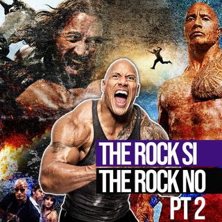 Puntata 30 - THE ROCK SI - THE ROCK NO PT.2