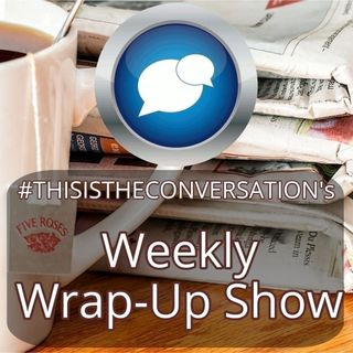 Weekly Wrap-Up Show For 8/24/2019
