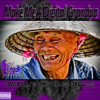 """""""Make Me A Digital Grandpa"""" EP.69"""