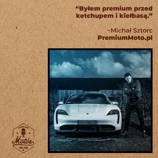 Czy bycie premium w branży moto jeszcze coś znaczy? Michał Sztorc, PremiumMoto.pl