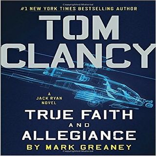 Mark Greaney True Faith And Alligence