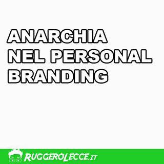 15 - Anarchia nel Personal Branding