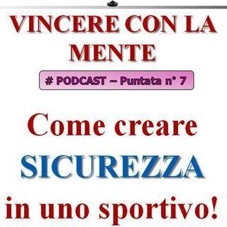 Come creare sicurezza in uno sportivo! (#7 - Vincere con la Mente Podcast)...