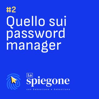 02. Quello sui password manager
