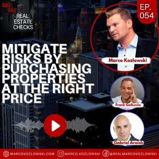 Ep54: Mitigate Risks by Purchasing Properties at the Right Price - Marco Kozlowski