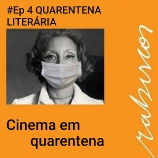 #Ep 04 - Quarentena Literária - Cinema em Quarentena