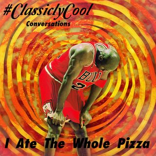 #ClassiclyCool Conversations: I Ate The Whole Pizza