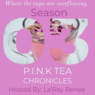 P.I.N.K TEA CHRONICLES