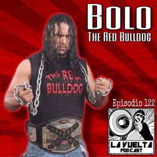Ni la diálisis lo detuvo Bolo the red bulldog Episodio 122 de La Vuelta Podcast