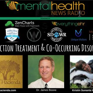 La Hacienda: Addiction Treatment & Co-Occurring Disorders with Dr. James Boone