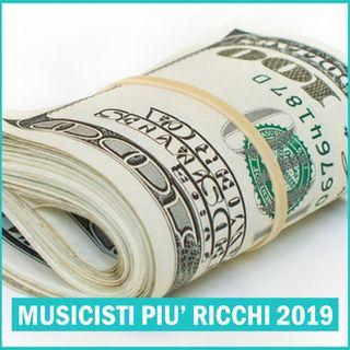 #116 - I 40 Musicisti più Ricchi del 2019