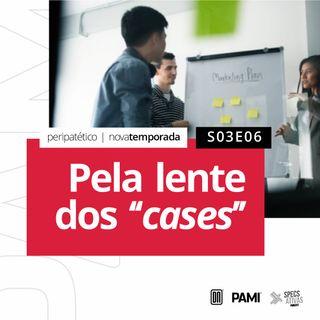 Peripatético | PELA LENTE DOS CASES