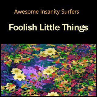 Foolish Little Things