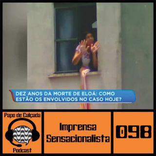 Papo de Calçada #098 Imprensa Sensacionalista