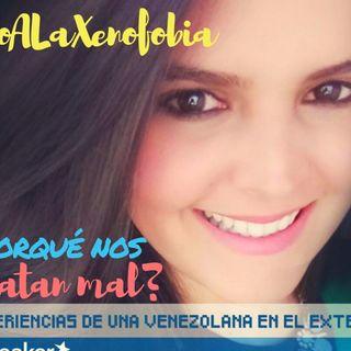 No a la Xenofobia. Venezolana en el Exterior