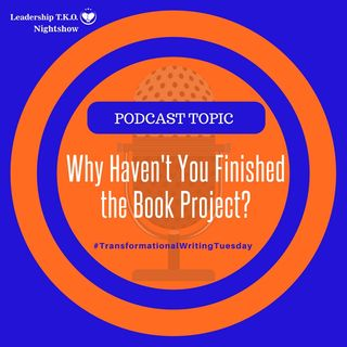 Why Haven't You Finished the Book Project? | Lakeisha McKnight