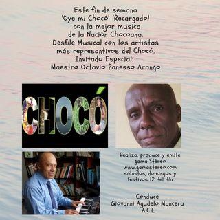 Oye mi Chocó Febrero 13 de 2021 Desfile Musical y El Maestro Octavio Pannesso Invitado Especial
