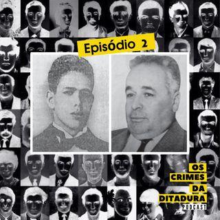 Ep 2 - Militares no poder: terror nas ruas - Parte 1