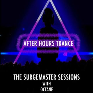 The Surgemaster Sessions with Octane - After Hours Trance PT1
