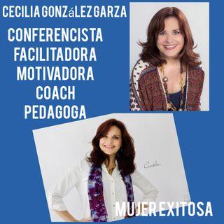 Entrevista con Cecilia Gonzalez Garza. Conferencista, Coach, Pedagoga y un gran ser humano.