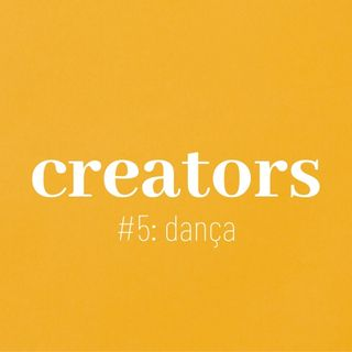 "CREATORS #5: ""dança"" com Anna Cassola e Welton Sales"
