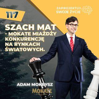 Adam Mokrysz-zwycięski ruch rodzinnej firmy na szachownicy międzynarodowego biznesu-Mokate